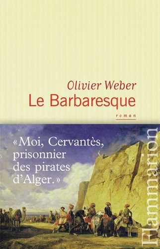 Olivier Weber - Le Barbaresque.