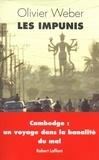 Olivier Weber - Les impunis - Cambodge : un voyage dans la banalité du Mal.