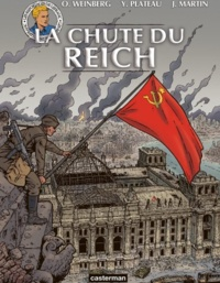 Olivier Weinberg et Yves Plateau - Les reportages de Lefranc  : La chute du Reich.