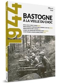 Olivier Weyrich - 1944, Bastogne à la veille du choc - Weirich, N° 1/2019.