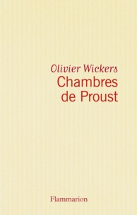 Olivier Wickers - Chambres de Proust.