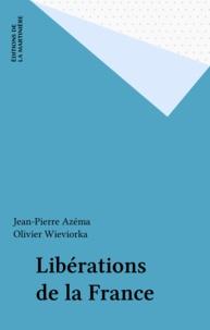 Olivier Wieviorka et  Azema - Les libérations de la France.
