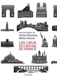 Téléchargez des ebooks pdfs gratuits Les lieux de l'histoire de France par Olivier Wieviorka, Michel Winock  9782262064327 (Litterature Francaise)