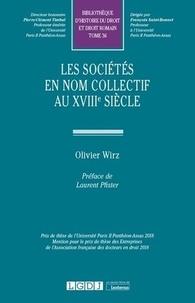 Olivier Wirz - Les sociétés en nom collectif au XVIIIe siècle.
