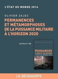 Olivier Zajec - Chapitre Etat du monde 2014. Permanences et métamorphoses de la puissance militaire à l'horizon 2000.