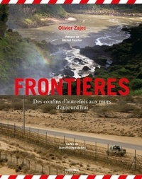 Olivier Zajec - Frontières - Des confins d'autrefois aux murs d'aujourd'hui.