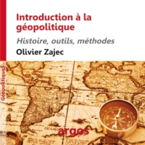 Introduction à Lanalyse Géopolitique Olivier Zajec Decitre