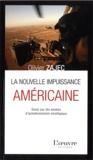 Olivier Zajec - La nouvelle impuissance américaine - Essai sur dix années d'autodissolution stratégique.