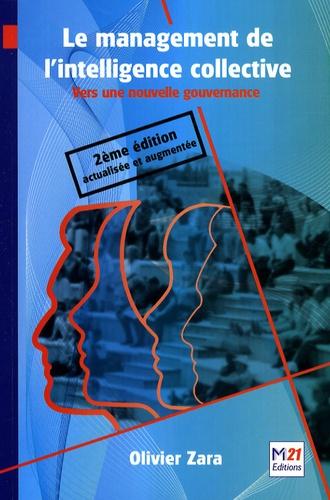 Olivier Zara - Le management de l'intelligence collective - Vers une nouvelle gouvernance.