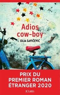 Olja Savicevic - Adios cow-boy.