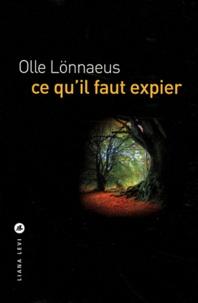 Olle Lönnaeus - Ce qu'il faut expier.