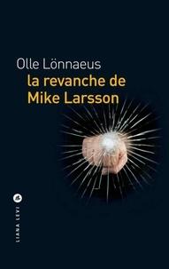 Olle Lönnaeus - La revanche de Mike Larsson.