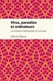 Ollivier Dyens - Virus, parasites et ordinateurs - Le troisième hémisphère du cerveau.