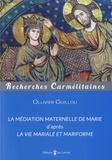 Ollivier Guillou - La médiation maternelle de Marie - D'après La vie mariale et mariforme.