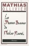 Ollivier Mathias - Les messes basses de Nicolas Flamel.