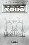 Ollivier Pourriol - Ainsi parlait Yoda - Philosophie intergalactique.