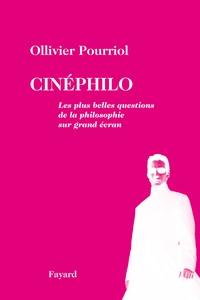 Ollivier Pourriol - Cinéphilo - Les plus belles questions de la philosophie sur grand écran.