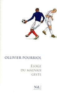 Ollivier Pourriol - Eloge du mauvais geste.