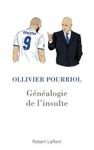 Ollivier Pourriol - Généalogie de l'insulte.