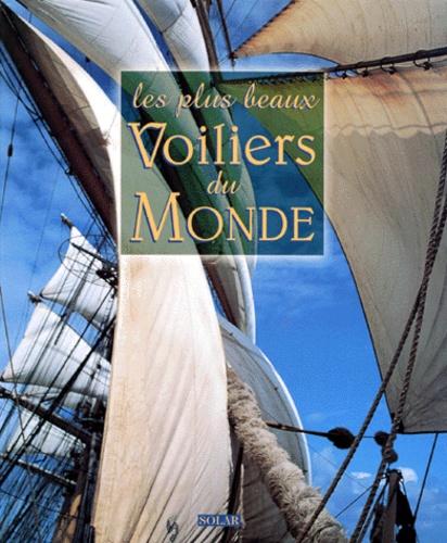 Ollivier Puget - Les plus beaux voiliers du monde.