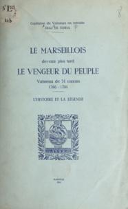 Ollivier Zabulon Diaz de Soria - Le Marseillois, devenu plus tard le vengeur du peuple - Vaisseau de 74 canons (1766 - 1794), l'histoire et la légende.