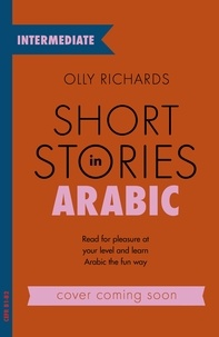 Ebook pour dot net téléchargement gratuit Short Stories in Arabic for Intermediate Learners  - Read for pleasure at your level, expand your vocabulary and learn Arabic the fun way! 9781529302547 ePub DJVU FB2 en francais