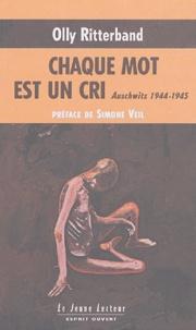 Olly Ritterband - Chaque mot est un cri - Auschwitz 1944-1945.