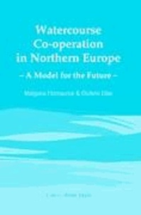 Olufemi Elias et Malgosia Fitzmaurice - Watercourse Co-operation in Northern Europe - A Model for the Future.