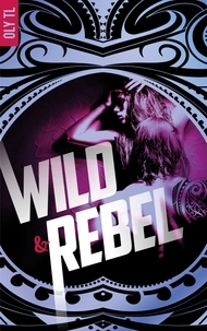 Oly Tl - Wild & Rebel - Tome 1.