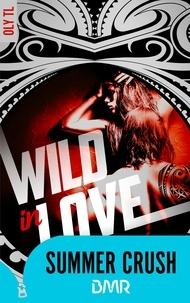 Oly Tl - Wild & Rebel - Tome 2 - Wild in love.