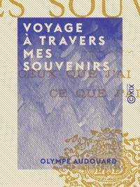 Ebooks pdfs téléchargez Voyage à travers mes souvenirs  - Ceux que j'ai connus, ce que j'ai vu 9782346049073