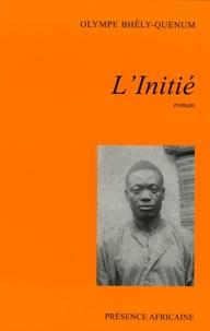 Olympe Bhêly-Quénum - L'Initié.