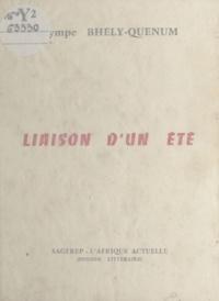 Olympe Bhêly-Quénum - Liaison d'un été.