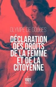 Olympe de Gouges - Déclaration des droits de la femme et de la citoyenne - Suivi de Préface pour les dames ou le portrait des femmes.