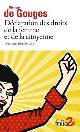 """""""Femme, réveille-toi !"""". Déclaration des droits de la femme et de la citoyenne et autres écrits"""
