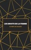 Olympe De Gouges - Les Droits de la femme.