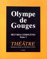 Olympe de Gouges - Oeuvres complètes - Tome 1, Théâtre.