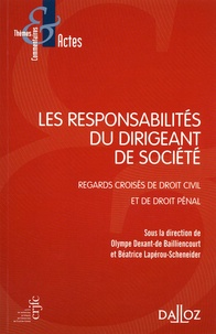 Les responsabilités du dirigeant de société - Regards croisés de droit civil et de droit pénal.pdf