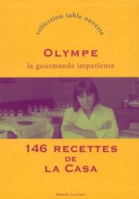 Olympe - La gourmande impatiente - 146 recettes de la Casa.