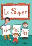 Olympe Perrier - Le super dessin.