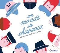 Olympe Perrier et Alexandra Pichard - Un monde de chapeaux.
