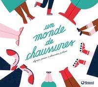 Olympe Perrier et Alexandra Pichard - Un monde de chaussures.