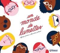 Olympe Perrier et Alexandra Pichard - Un monde de lunettes.