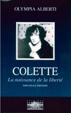 Olympia Alberti - Colette - La naissance de la liberté.