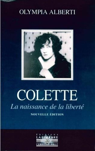 Colette. La naissance de la liberté