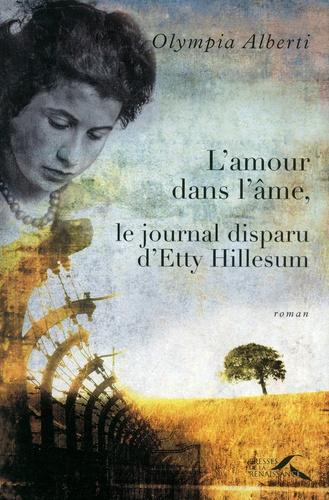 L'amour dans l'âme, le journal disparu d'Etty Hillesum