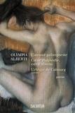 Olympia Alberti - L'amour palimpeste suivi de Coeur rhapsodie, coeur absolu et de L'Elégie de Cabourg.
