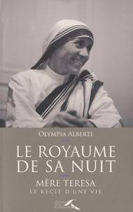Le royaume de sa nuit - Mère Teresa, le récit dune vie.pdf