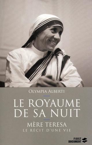Le royaume de sa nuit. Mère Teresa, le récit d'une vie  édition revue et augmentée