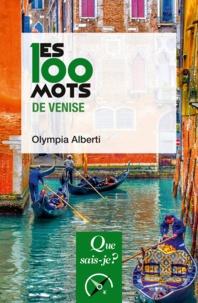 Olympia Alberti - Les 100 mots de Venise.
